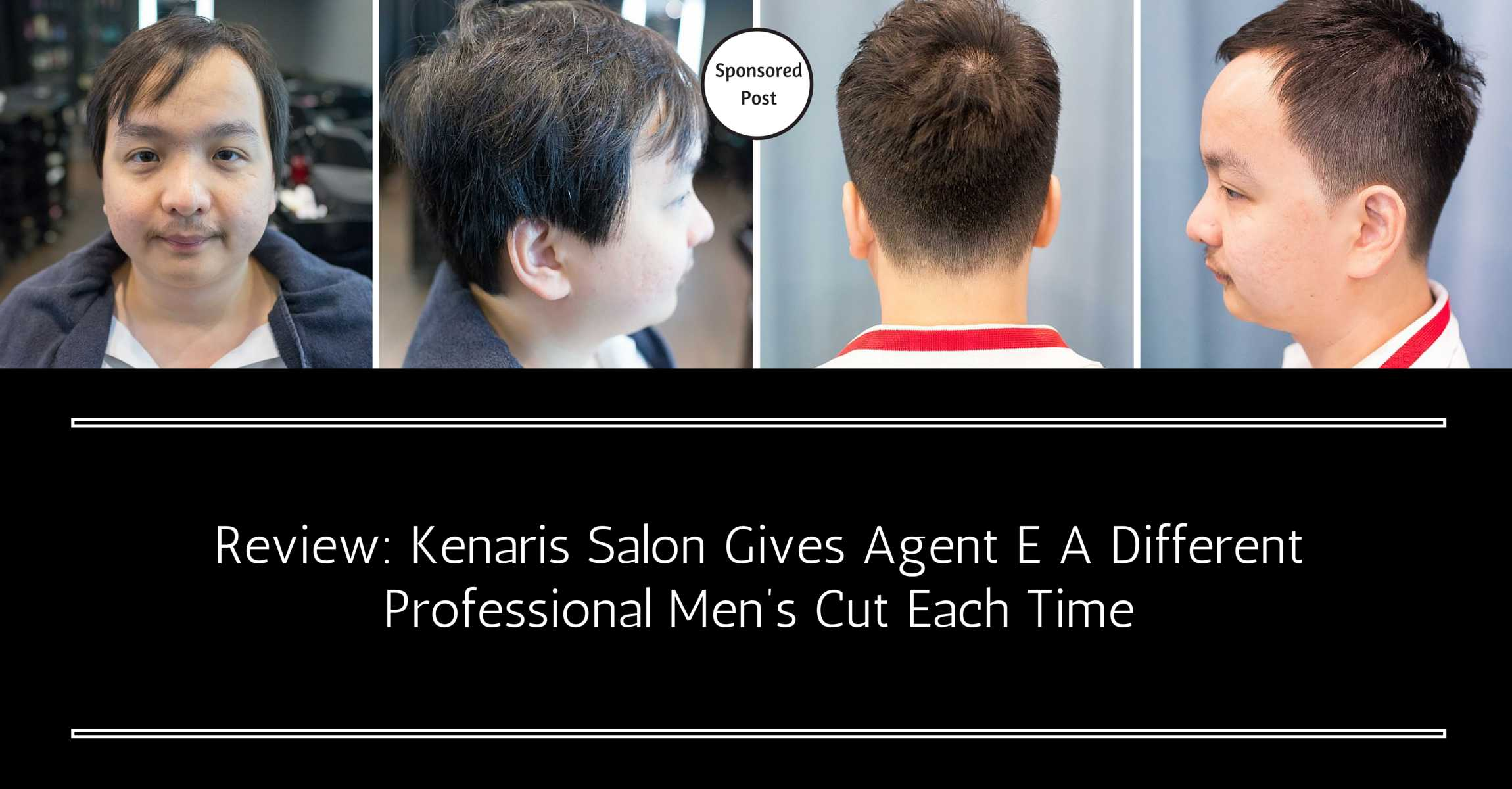 Same Same but Different: How Kenaris Salon gives me a different Professional Men's Cut each time!