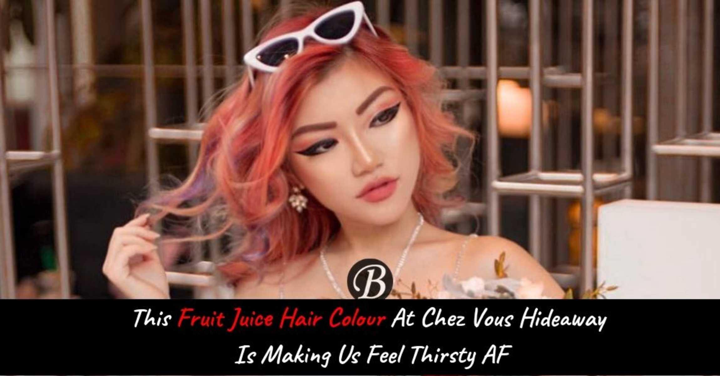 Popular Influencer @sabbythecat Got Her Fruit Juice Hair done at Chez Vous Hideaway and It's Making Us Feel Thirsty AF