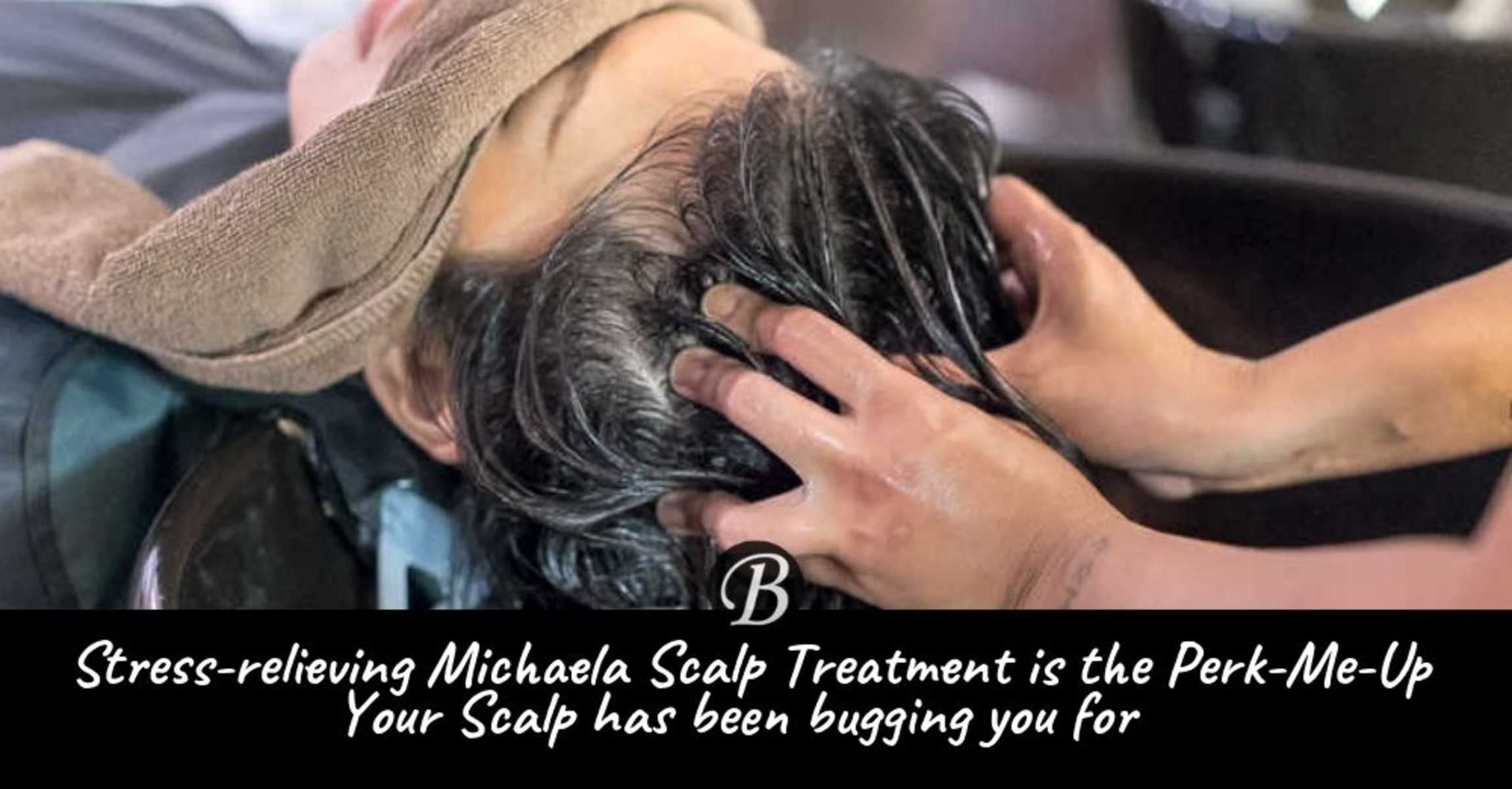 In Search of Singapore's Best Head Spa: Michaela's Scalp Treatment is the Perk-Me-Up Your Scalp Has Been Asking For