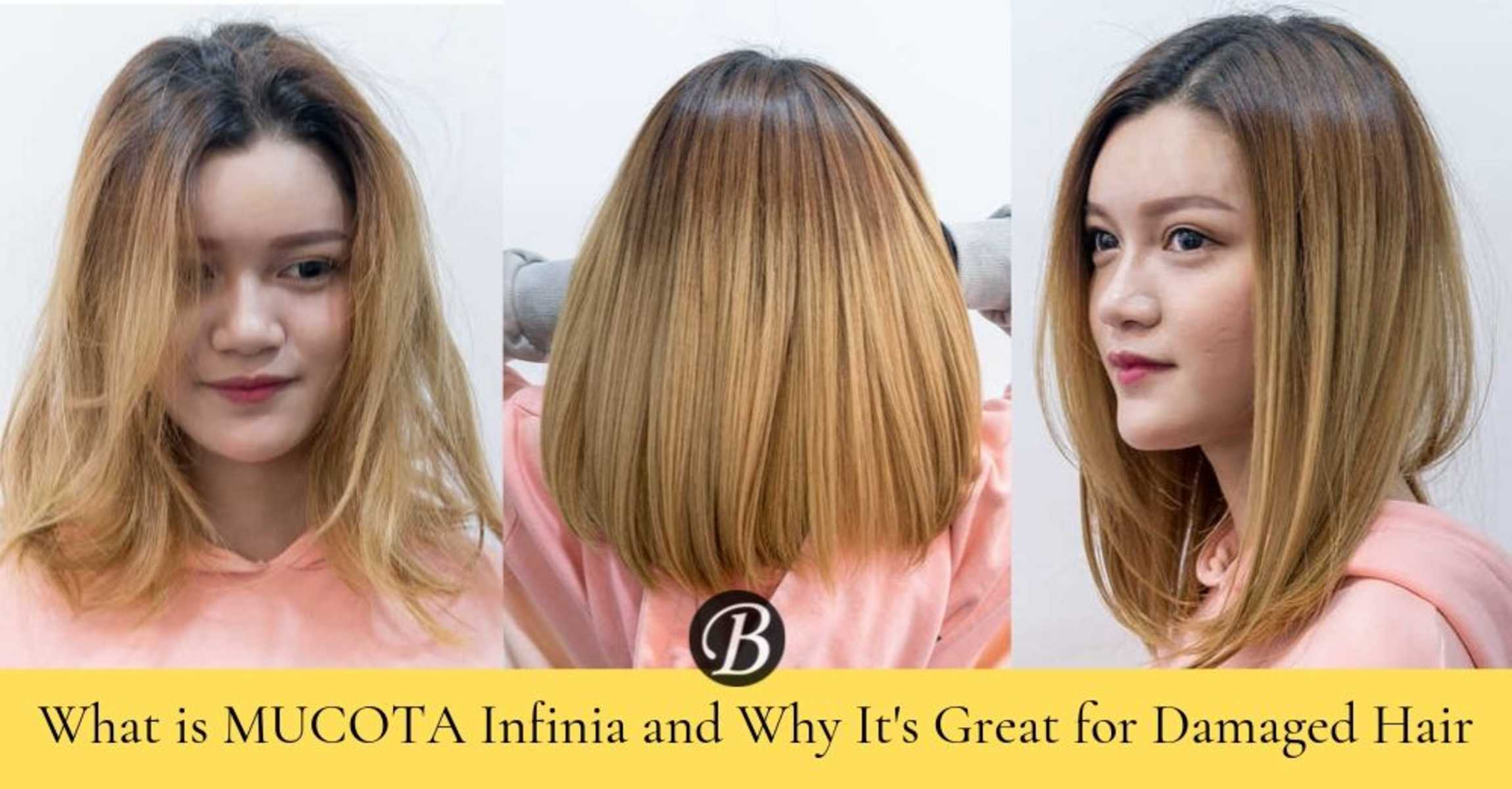 What Is the Mucota Infinia Hair Treatment & 5 Reasons Why It's Good For Damaged Hair