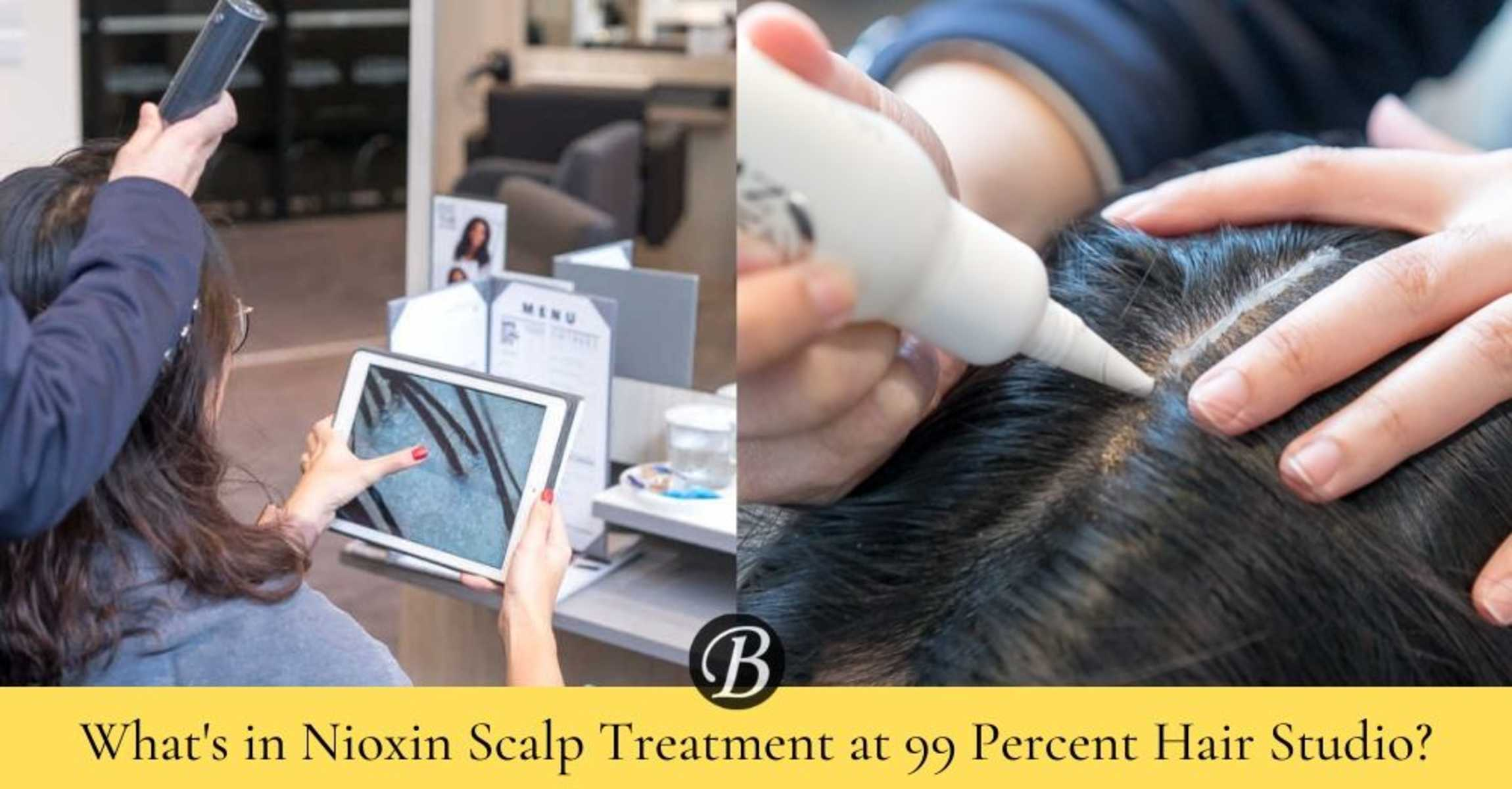 In Search of Singapore's Best Scalp Treatment: 99 Percent Hair Studio Introduces a New Nioxin Scalp Treatment