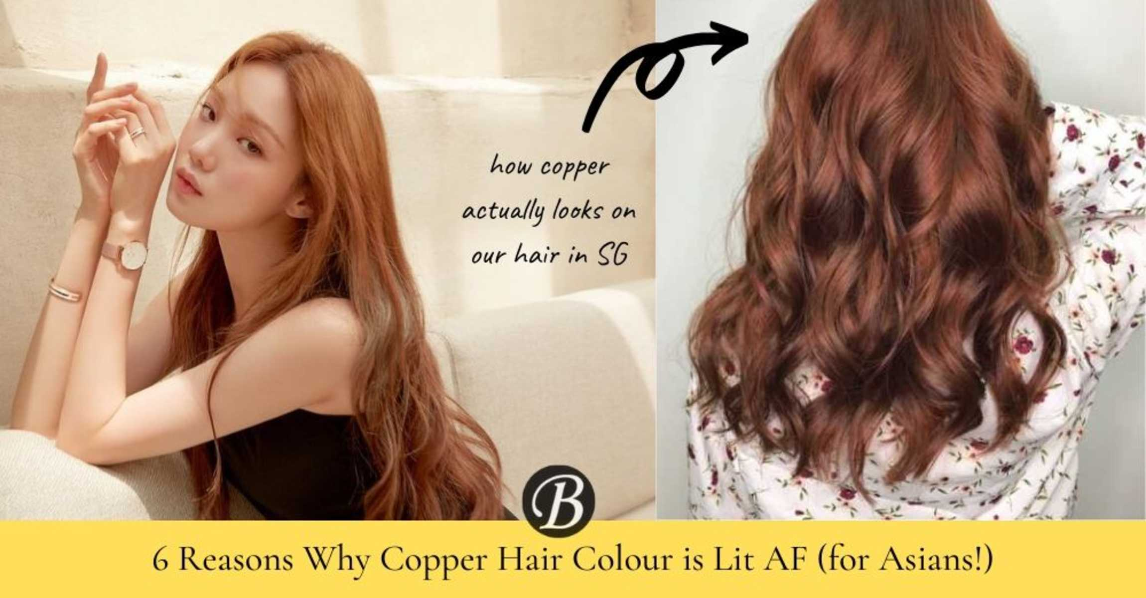 6 Reasons Why Copper is the Lit Hair Colour All Asians Should Rock At Least Once In Their Lifetime