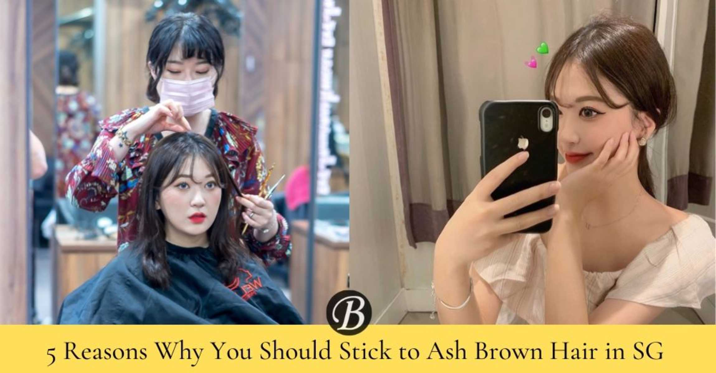 5 Reasons Why You Should Stick to Ash Brown Hair Colour in Singapore