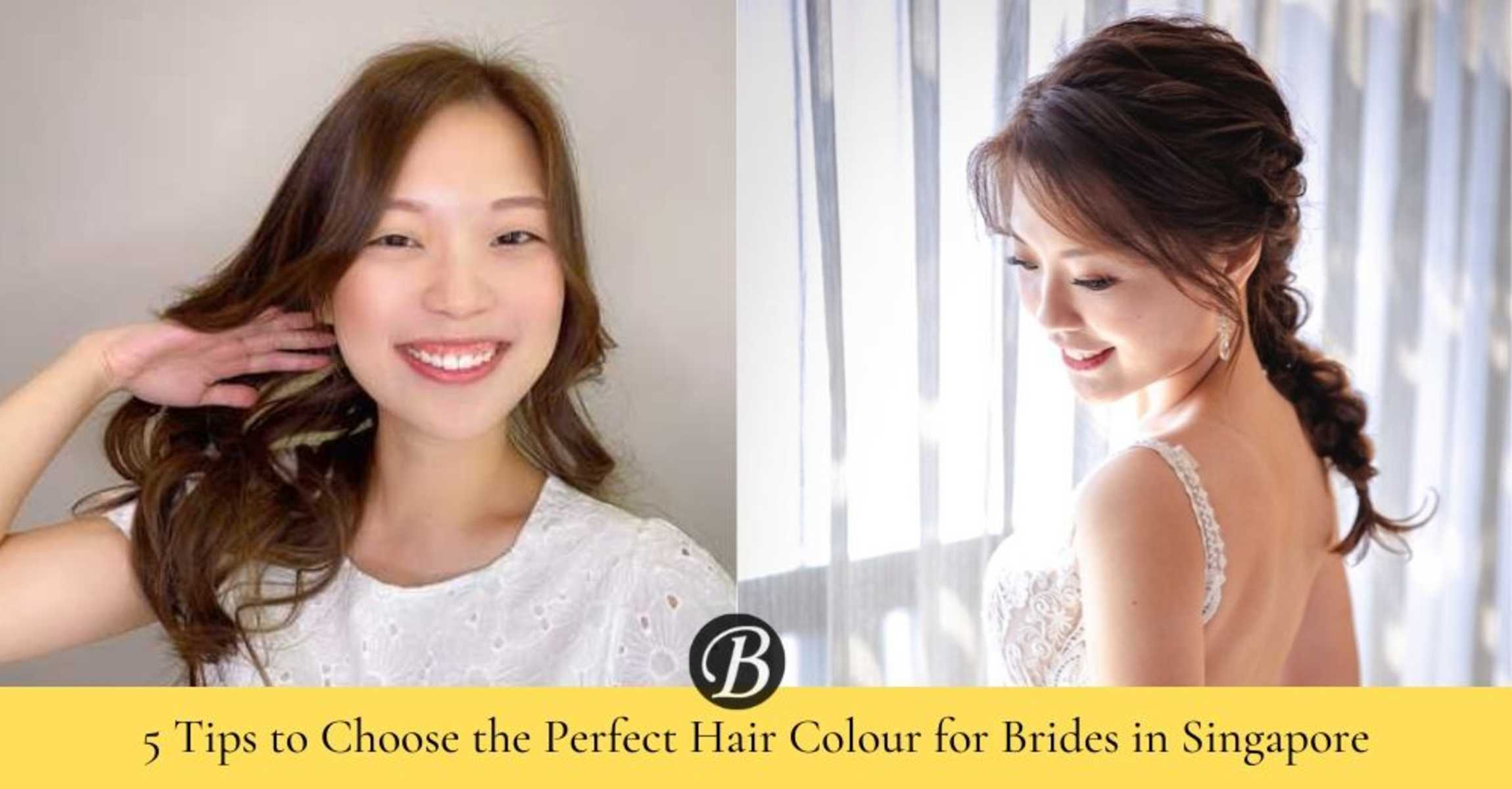 5 Tips to Choose the Perfect Hair Colour For Your Wedding Day in Singapore