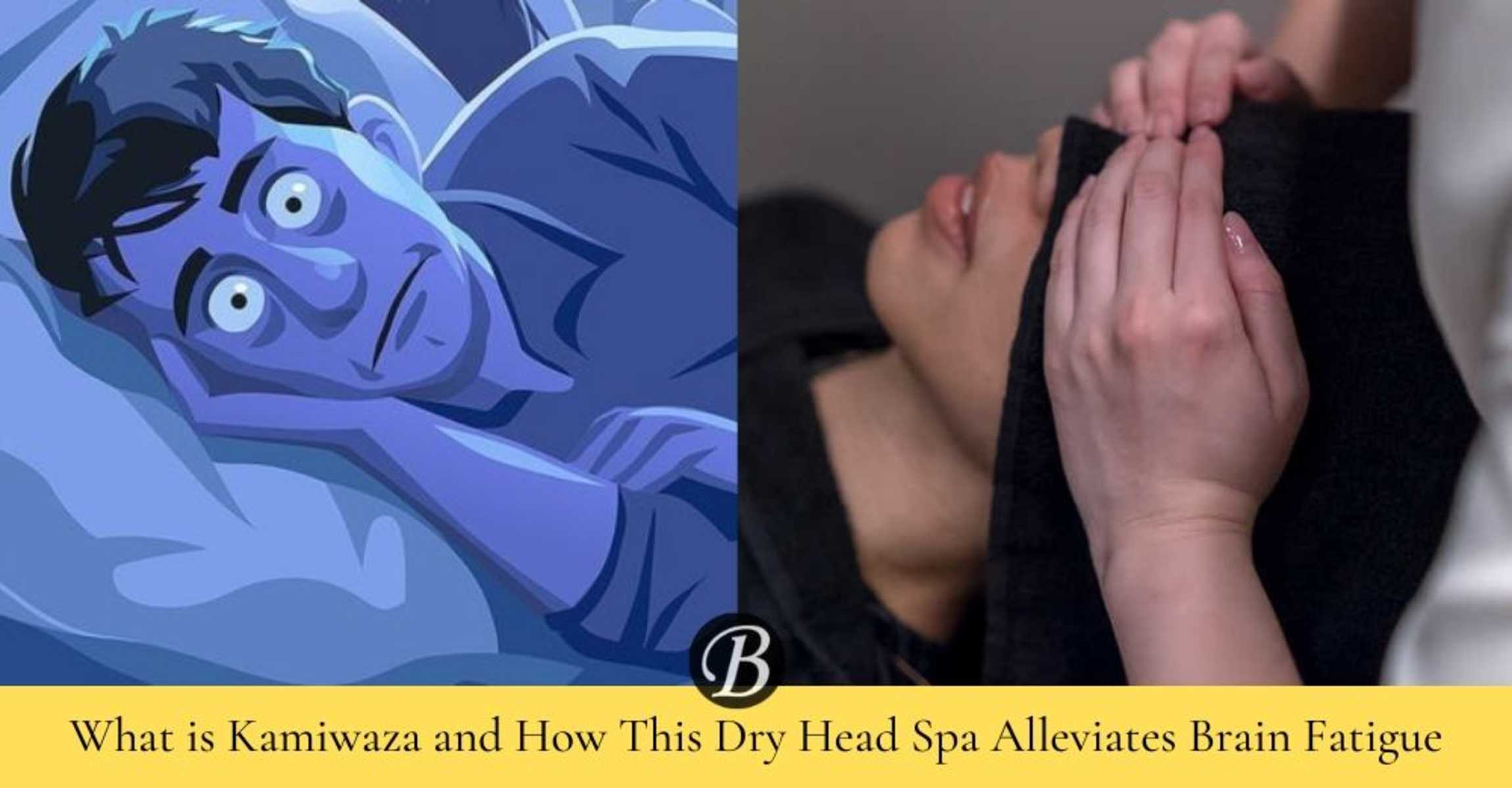 Kamiwaza and How This Dry Head Spa Alleviates Insomnia and Brain Fatigue