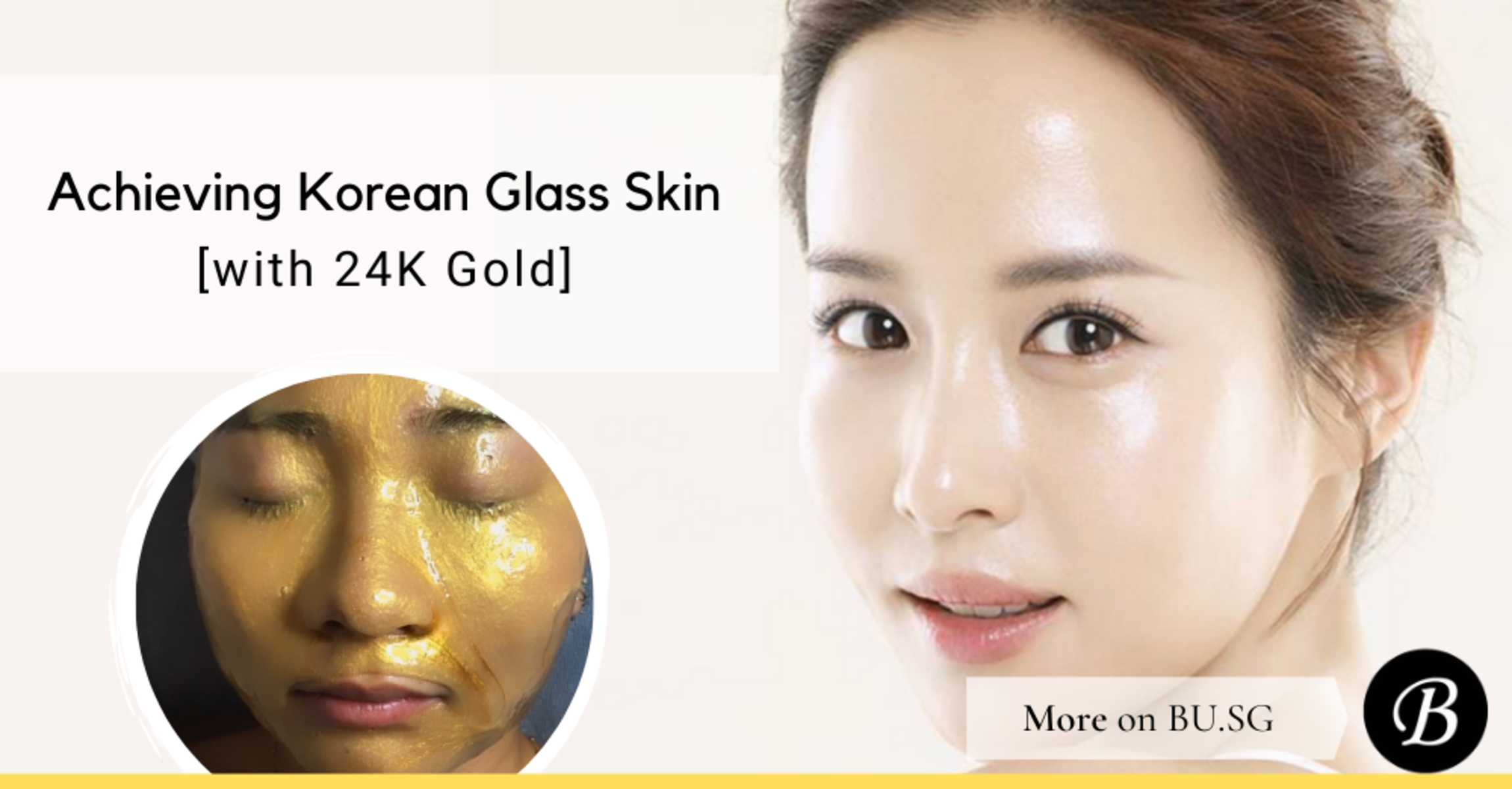 What is the 24K Gold Facial and How It Gets You Closer to Korean Glass Skin