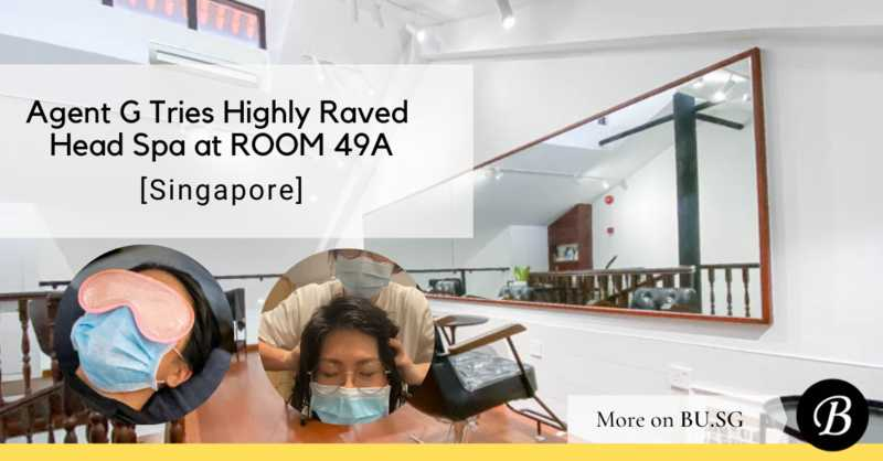 Best Head Spas in SG: We Try the Highly Raved Japanese Head Spa by Xiaxue and Shiberty at ROOM 49A
