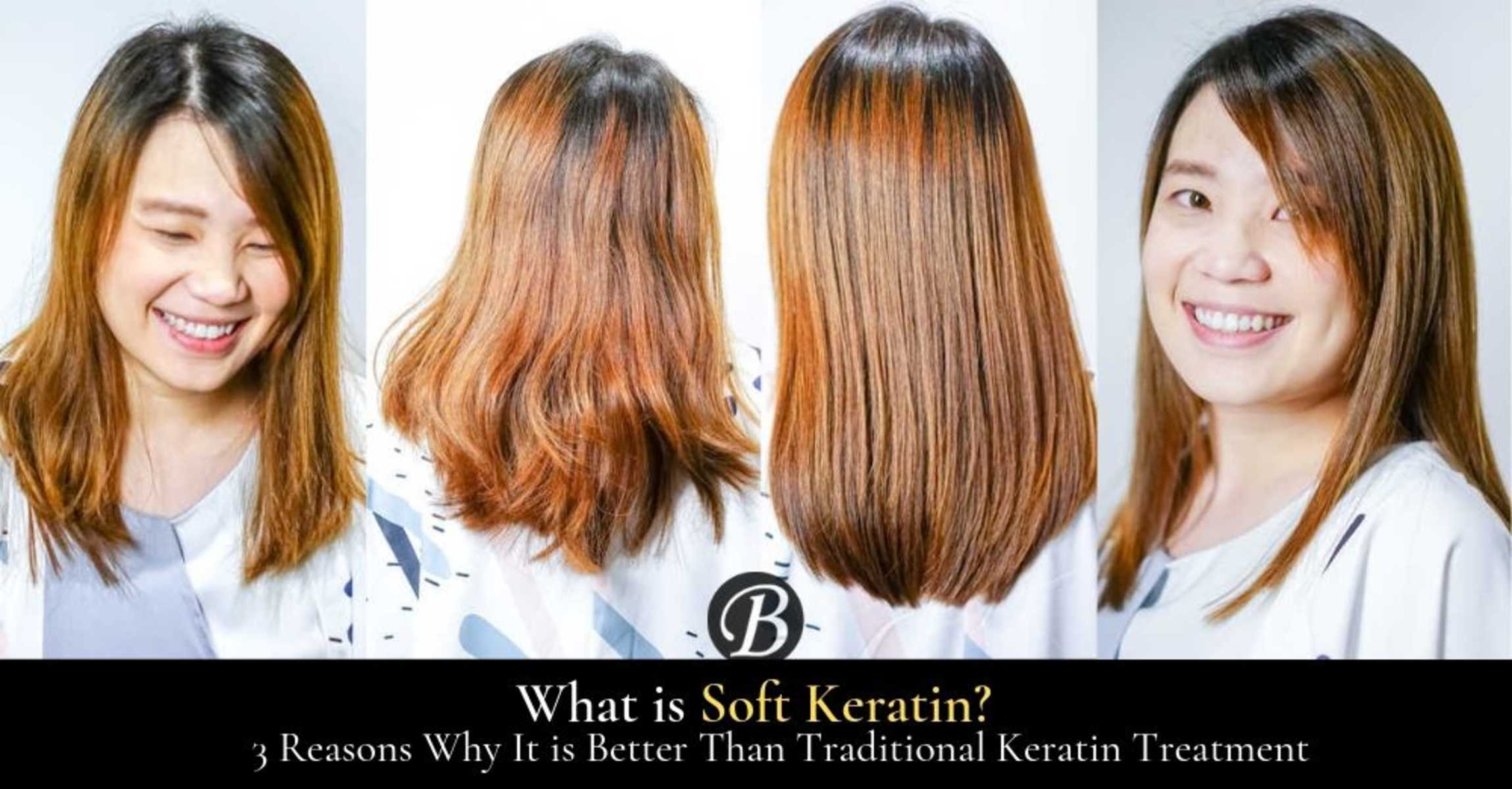 What is Soft Keratin Treatment and 3 Reasons Why It is Better Than Traditional Keratin Treatment