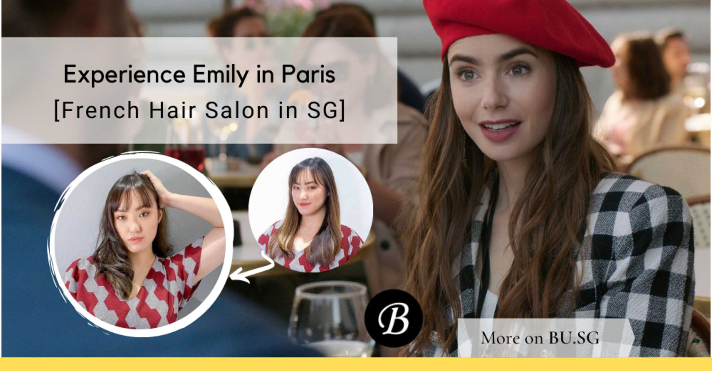 Experience Emily in Paris at this French Hair Salon in Singapore