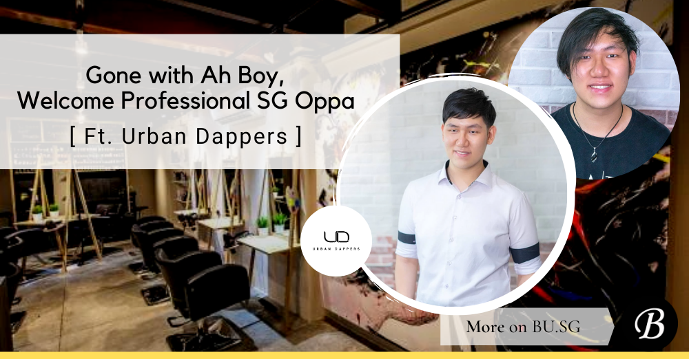 Gone with Ah Boy wardrobe and Welcome the Professional SG Oppa: a Wardrobe and Hair Makeover for a Fresh Grad in Singapore