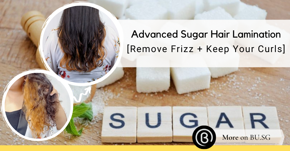 Advanced Sugar Hair Lamination is the Best Anti-Frizz Treatment for Wavy Curly Hair in Singapore