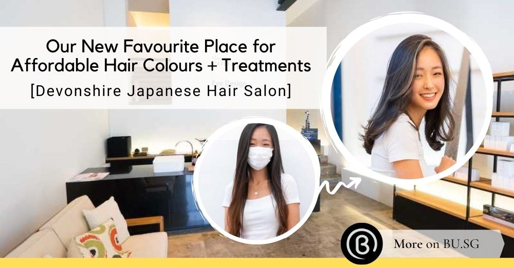 This Affordable Japanese Hair Salon offers Colour and Treatment from $160
