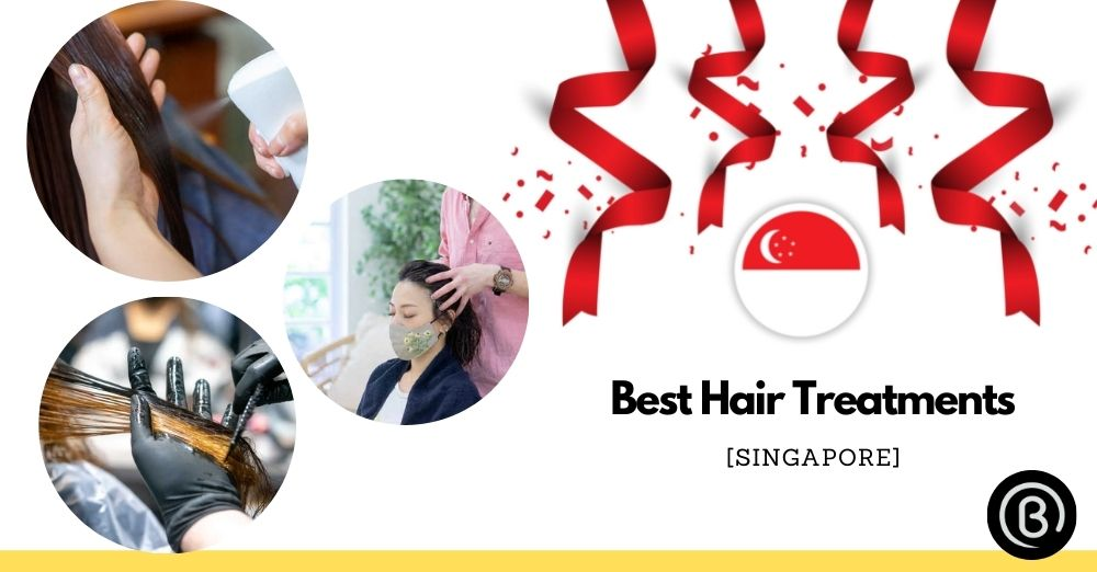 Best Hair Treatments in Singapore